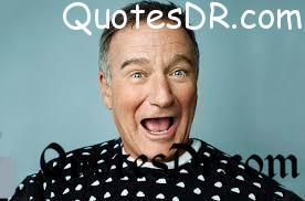 Robin Williams quotes